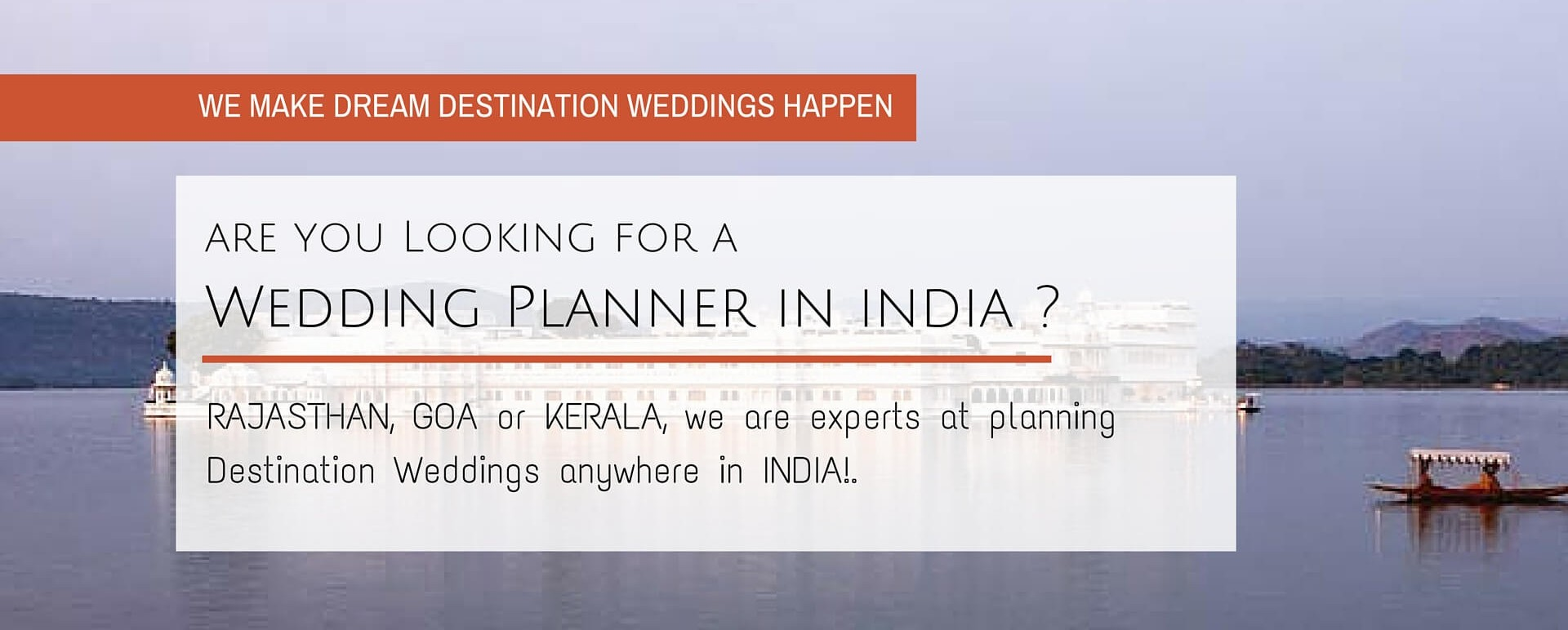 We make dream destination weddings happen in India