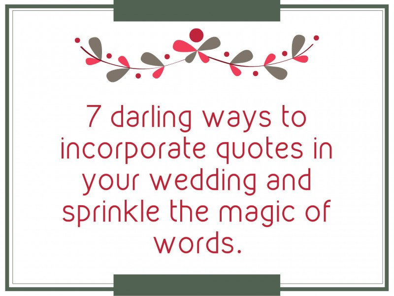 darling ways to incorporate quotes in your wedding and sprinkle the magic of words. (1)