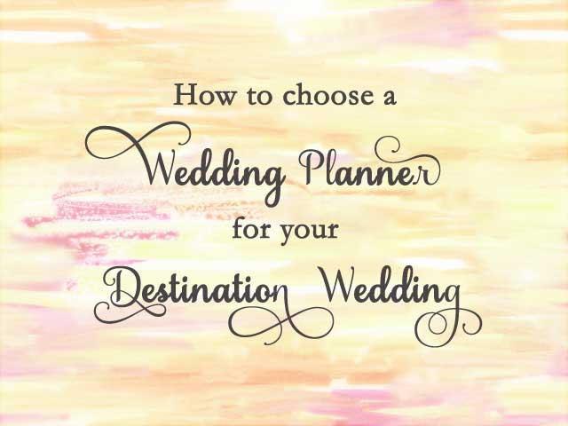how-to-hire-a-wedding-planner-for-your-destination-wedding