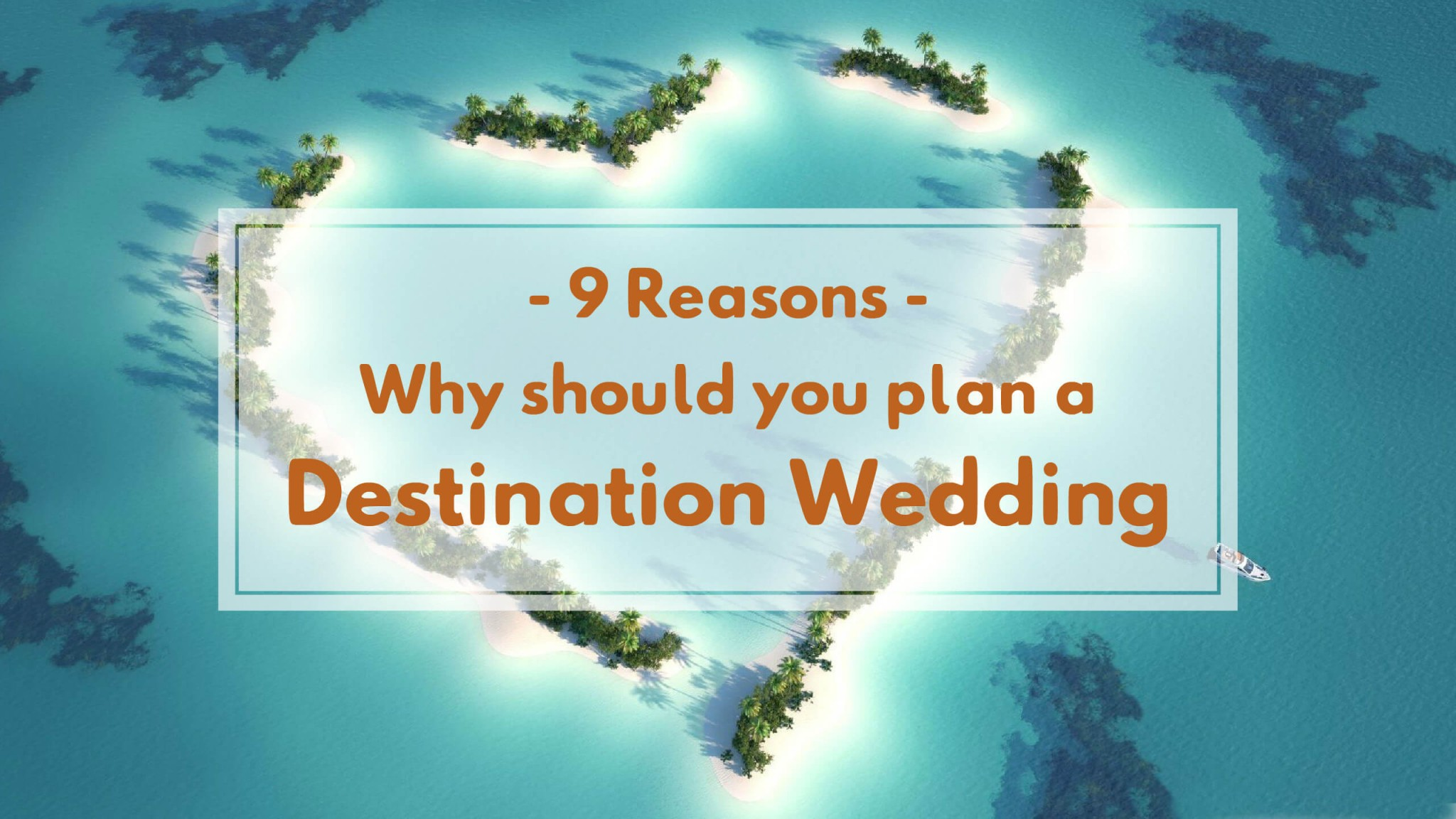 9 reasons why you should plan a destination wedding