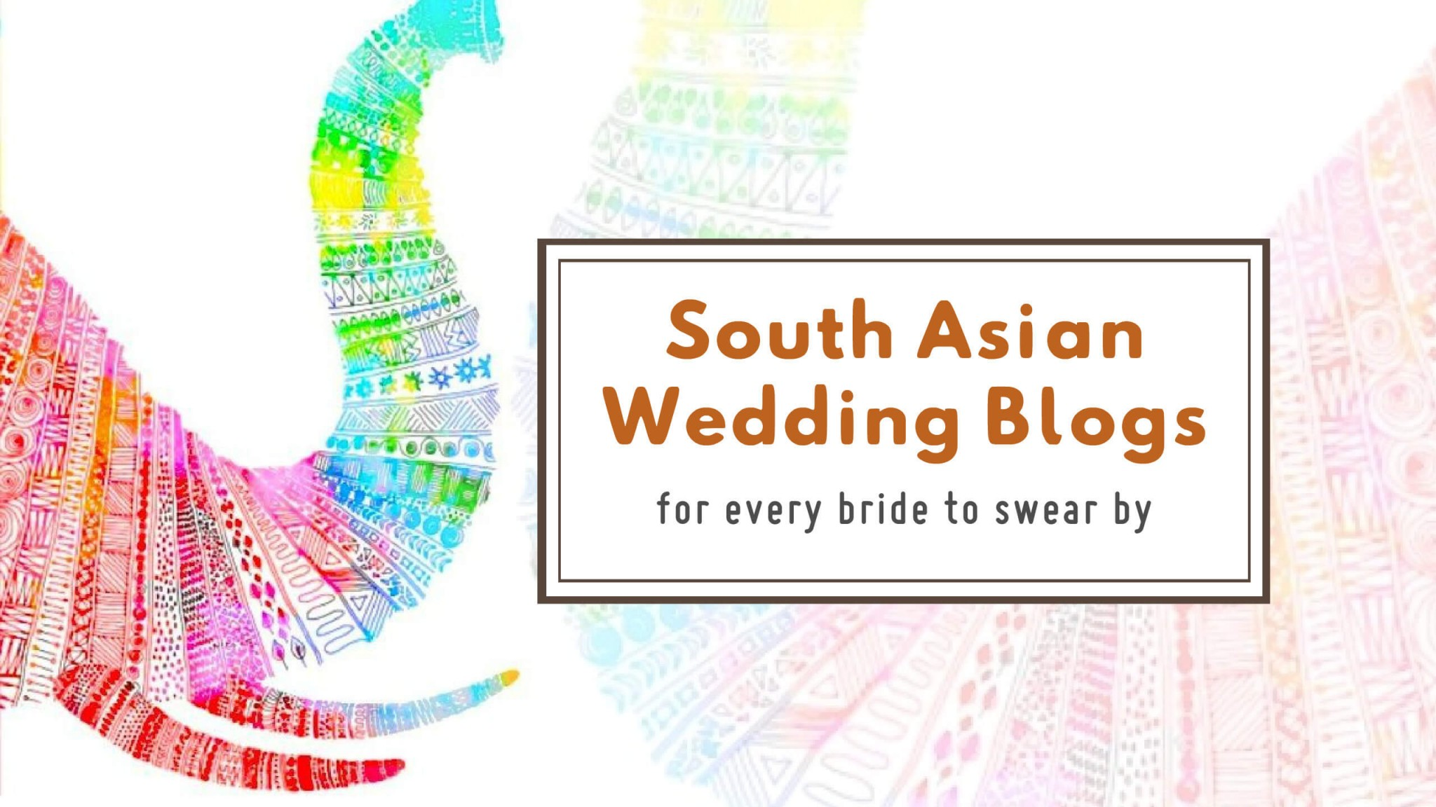 south asian wedding blog for every bride to swear by