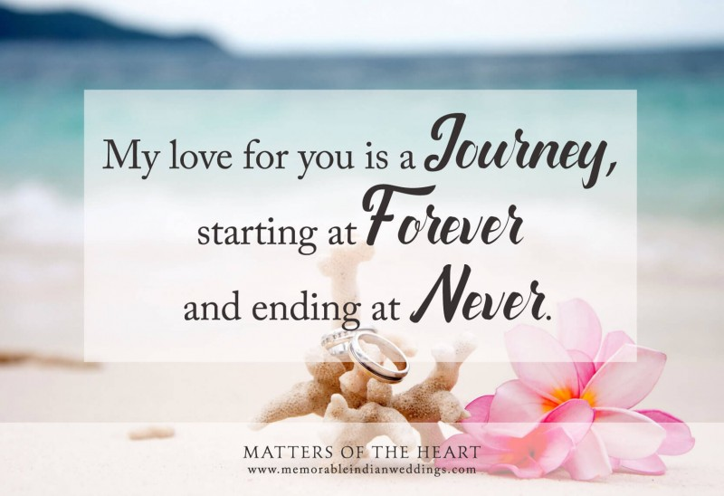My love for you is a Journey starting at Forever and ending at Never Mattersoftheheart Wedding Quote