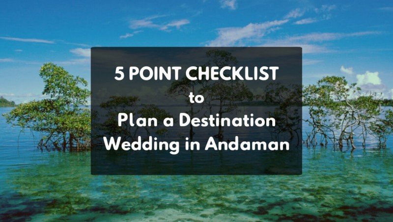 5 POINT CHECKLIST TO PLAN A DESTINATION WEDDING IN ANDAMAN